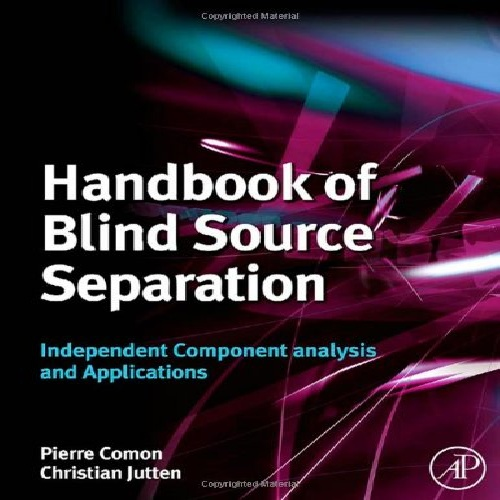کتاب Handbook of Blind Source Separation: Independent Component Analysis and Applications